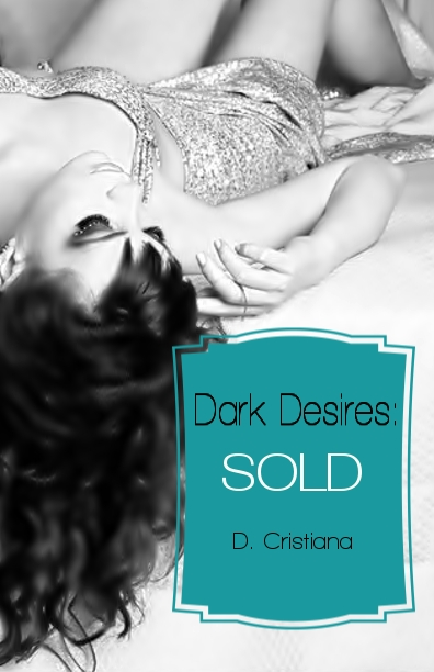 Dark Desires: Sold ebook Release