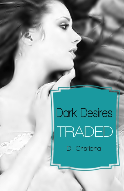 Dark Desires: Traded eBook Release