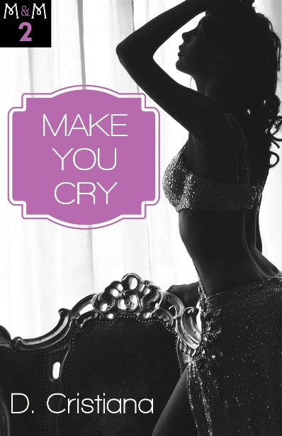 Make You Cry (Marcus & Marguerite #2) eBook Release
