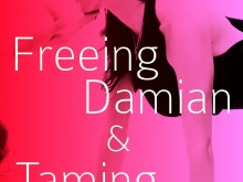 Freeing Damian Taming Juliana by D. Cristiana
